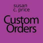 susan-c-price-custom-orders